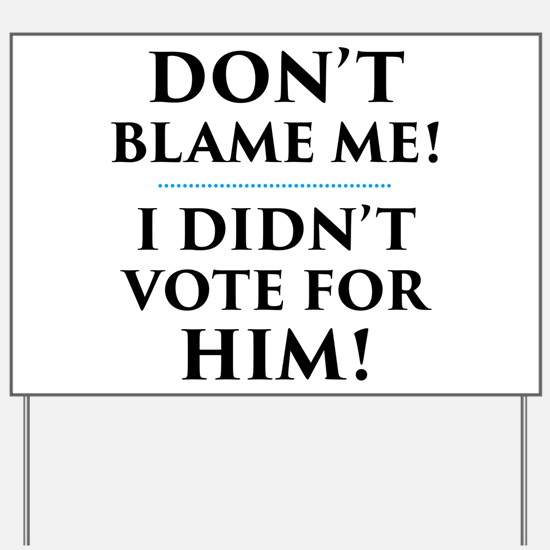 I Didn't Vote for Him Yard Sign
