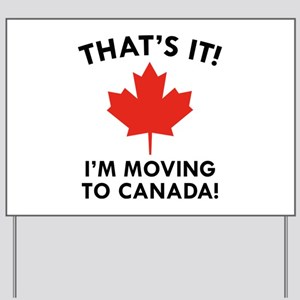 Move To Canada Yard Sign