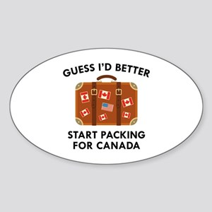 Start Packing For Canada Sticker (Oval)