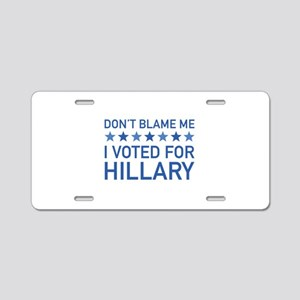 Don't Blame Me Aluminum License Plate