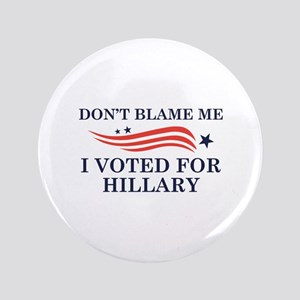 """I Voted For Hillary 3.5"""" Button"""