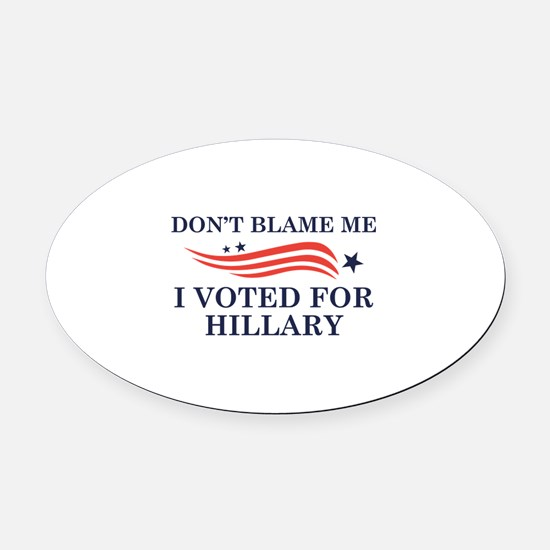 I Voted For Hillary Oval Car Magnet