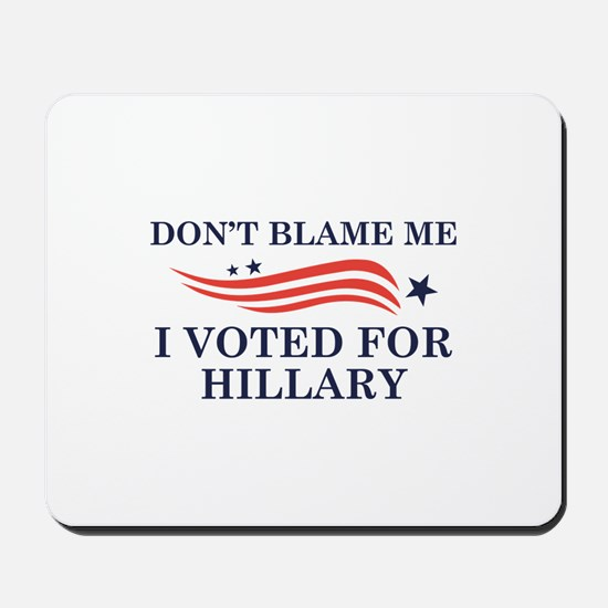 I Voted For Hillary Mousepad