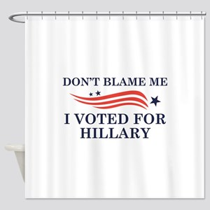 I Voted For Hillary Shower Curtain