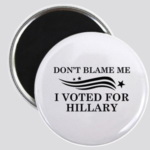 I Voted For Hillary Magnet