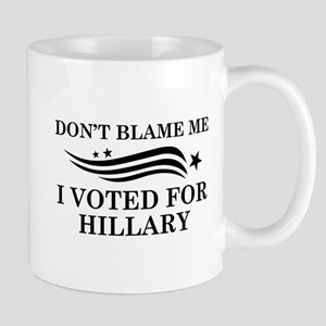 I Voted For Hillary Mug