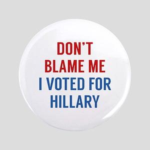 "Don't Blame Me 3.5"" Button"