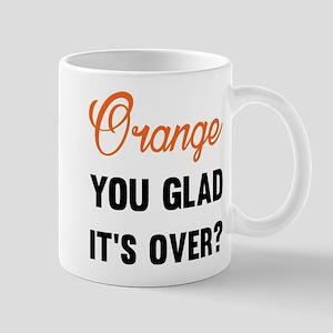 Orange you glad it's over? Mugs