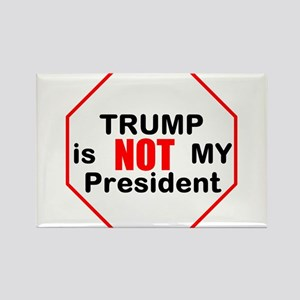 Trump is NOT my president Magnets