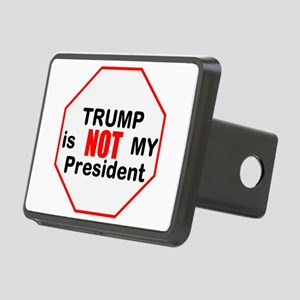 Trump is NOT my president Hitch Cover