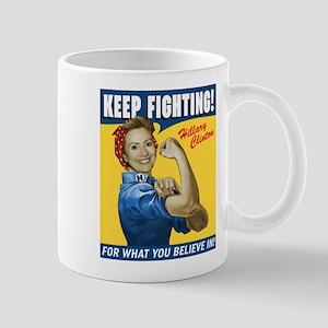 Hillary Clinton Keep Fighting Mugs