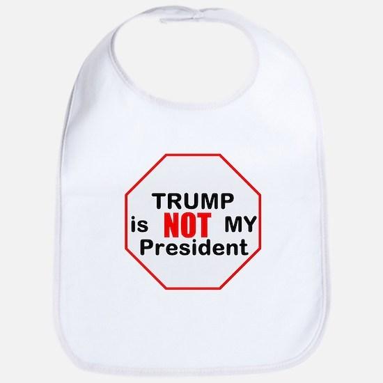 Trump is NOT my president Baby Bib