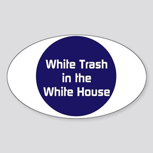 White trash in the White House Sticker