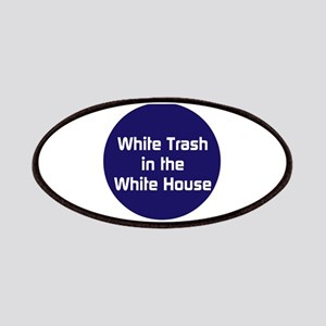 White trash in the White House Patch