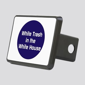 White trash in the White House Hitch Cover