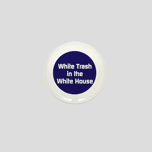 White trash in the White House Mini Button