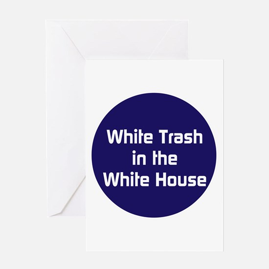 White trash in the White House Greeting Cards