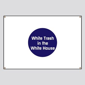 White trash in the White House Banner