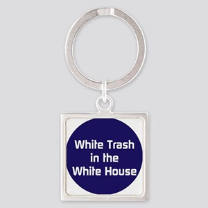 White trash in the White House Keychains