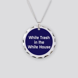 White trash in the White House Necklace
