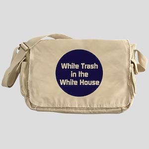 White trash in the White House Messenger Bag