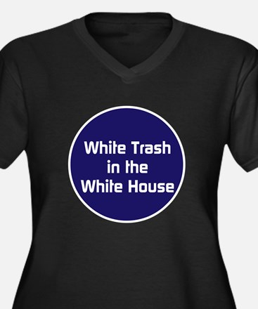 White trash in the White House Plus Size T-Shirt
