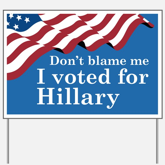 Don't Blame Me Yard Sign