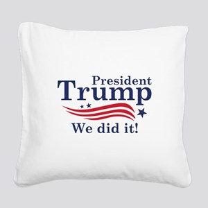 We Did It! Square Canvas Pillow