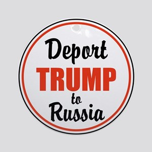 Deport Trump to Russia Round Ornament