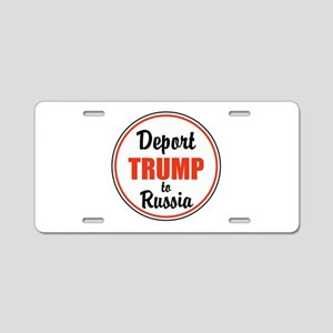 Deport Trump to Russia Aluminum License Plate