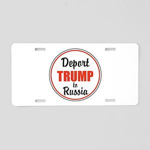 Deport Trump to Russia Aluminum License Plate