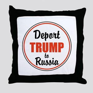 Deport Trump to Russia Throw Pillow