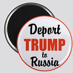 Deport Trump to Russia Magnets