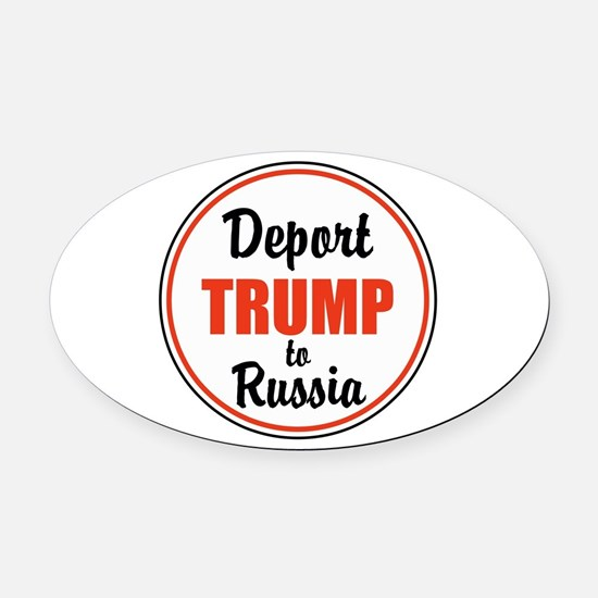 Deport Trump to Russia Oval Car Magnet