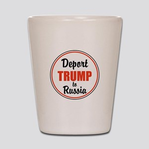 Deport Trump to Russia Shot Glass