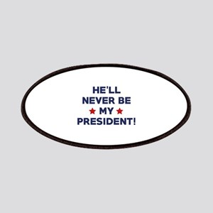 He'll Never Be My President Patches