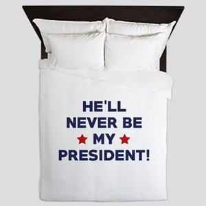 He'll Never Be My President Queen Duvet