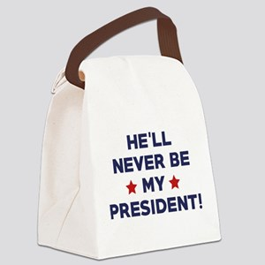 He'll Never Be My President Canvas Lunch Bag