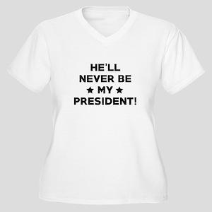 He'll Never Be My President Women's Plus Size V-Ne