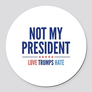Not My President Round Car Magnet