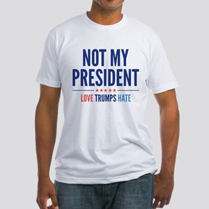 Not My President Fitted T-Shirt