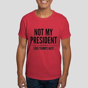 Not My President Dark T-Shirt