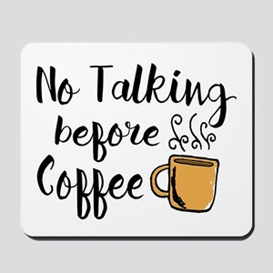 No talking Before Coffee Mousepad
