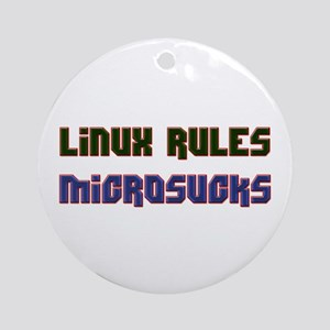Linux Rules...Microsucks Ornament (Round)