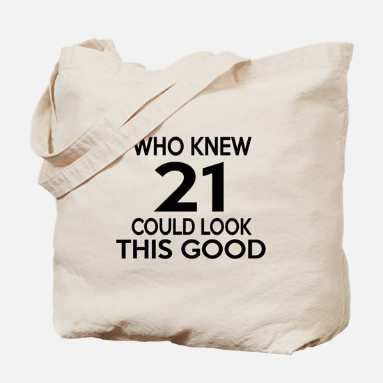 Who Knew 21 Could look This Good Tote Bag