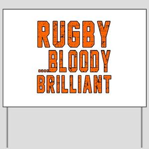 Rugby Bloody Brilliant Designs Yard Sign