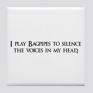 I play Bagpipes to silence th Tile Coaster