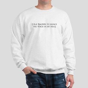 I play Bagpipes to silence th Sweatshirt
