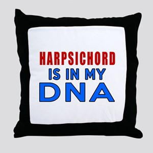 Harpsichord Is In My DNA Throw Pillow