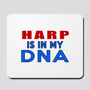 harp Is In My DNA Mousepad